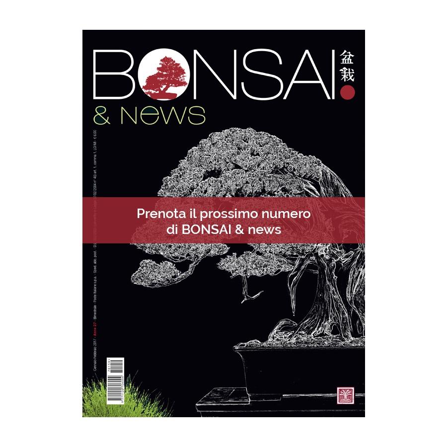 PRENOTAZIONE PROSSIMO NUMERO IN USCITA DI BONSAI & news